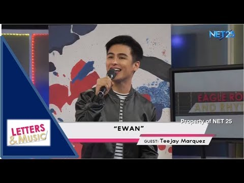 TEEJAY MARQUEZ - EWAN (NET25 LETTERS AND MUSIC)
