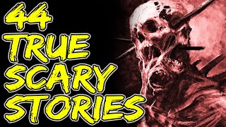 44 Scary Stories | True Scary Horror Stories | r/letsnotmeet, r/askreddit | Compilation Video