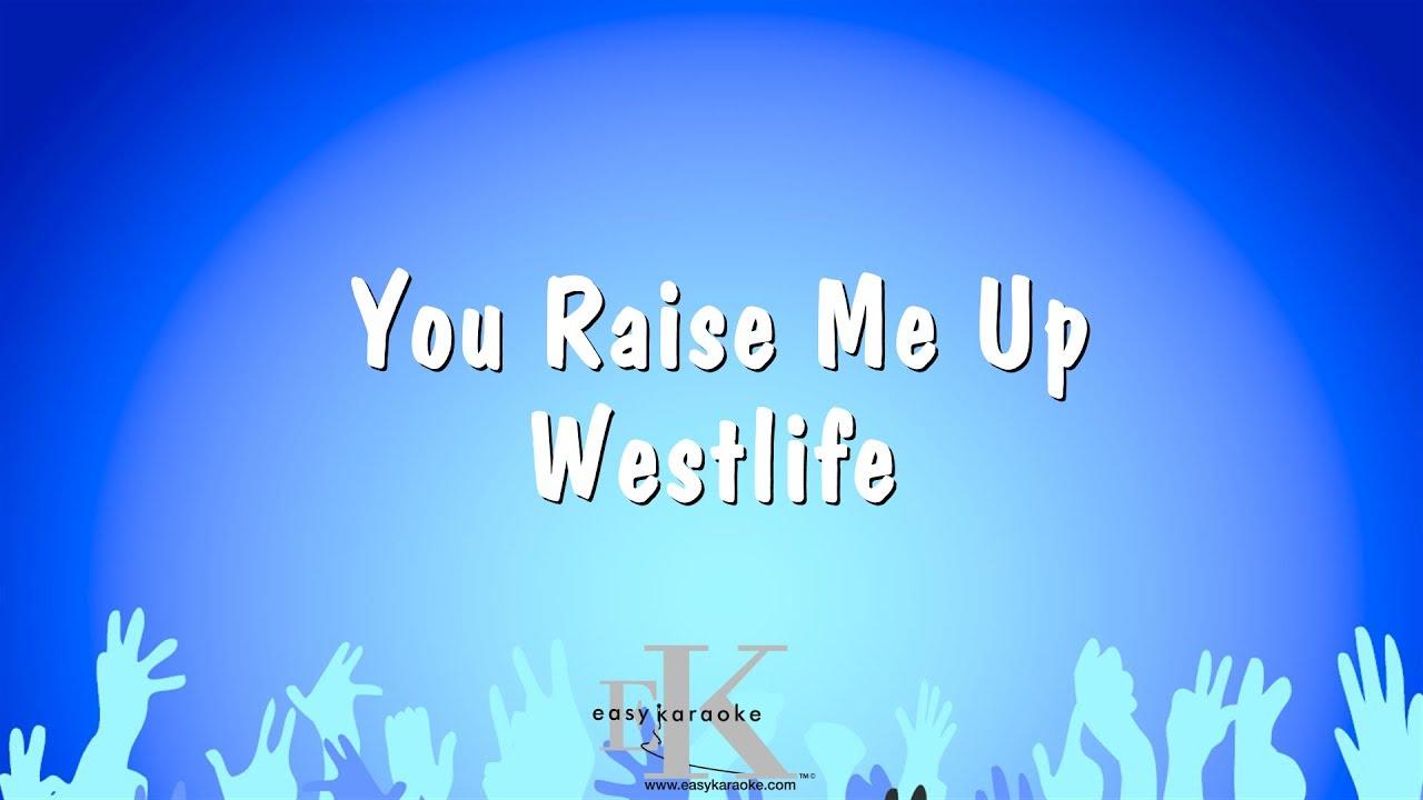 You Raise Me Up - Westlife (Karaoke Version)