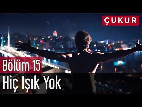 Çukur 15. Bölüm - No.1 Feat. Melek Mosso - Hiç Işık Yok