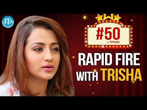 #50WithVrinda || Rapid Fire With Trisha Krishnan || Kollywood Talks With iDream #5