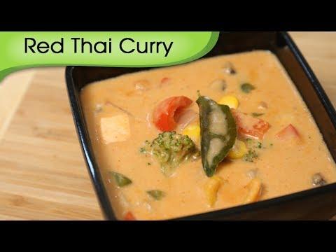 Red Thai Curry - Easy To Make Vegetarian Homemade Thai Curry Recipe By Ruchi Bharani