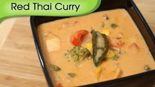 Red Thai Curry - Easy To Make Vegetarian Homemade Thai Curry Recipe By Ruchi Bharani