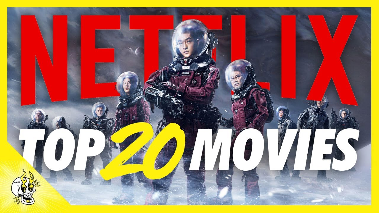 Top 20 Netflix Movies Best Movies on Netflix Right Now