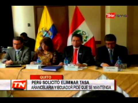 Perú solicitó eliminar tasa arancelaria y Ecuador pide que se mantenga