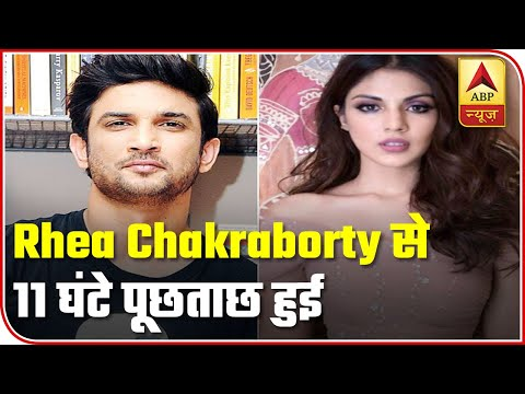 Sushant Singh Rajput Suicide Case: Rhea Chakraborty Questioned For 11 Hours | ABP News