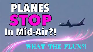PLANES STOP IN MID-AIR (RE-UPLOAD) WHAT THE FLUX? Quantum Time Hovering? Mandela Effect? July 2017