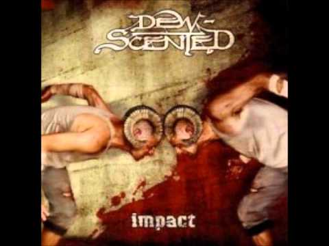 Dew Scented - Down My Neck