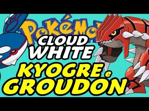 Pokémon Cloud White (Detonado - Parte 53) - Kyogre, Groudon E O Último Samurai