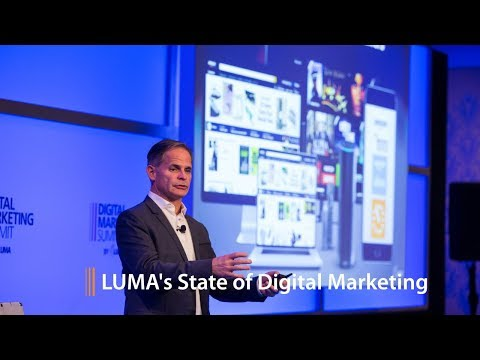 LUMA's Digital Marketing Summit '17: State of Digital Marketing