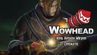 King Anduin Wrynn Cinematic