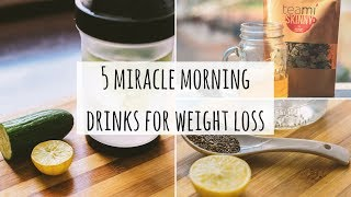 5 Miracle Morning Drinks For Weight Loss, Health, & Fitness | Healthy Living Motivation