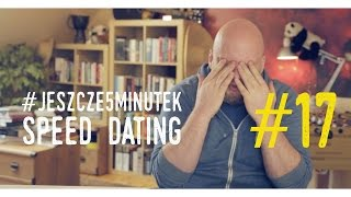 #jeszcze5minutek: [#17] Speed dating [PL/ENG]