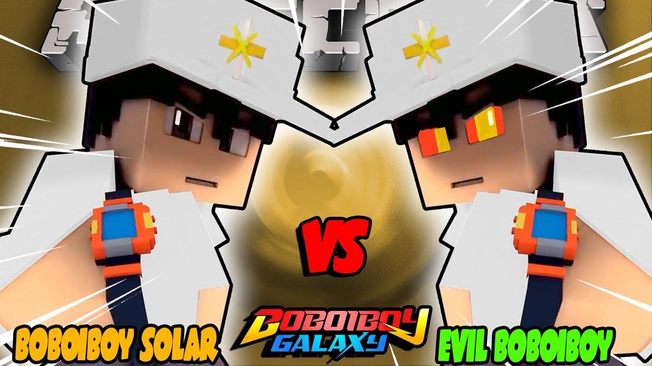 Boboiboy Galaxy Boboiboy Solar Vs Evil Boboiboy Minecraft