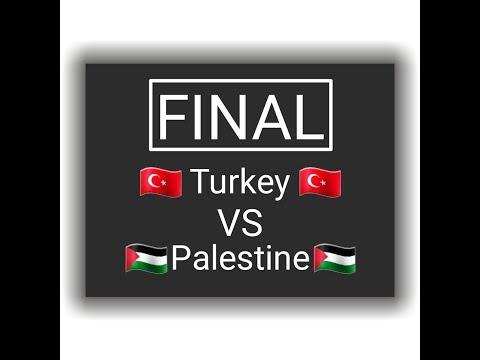 Turkey VS Palestine   Final   Tourney Country Eu 2017