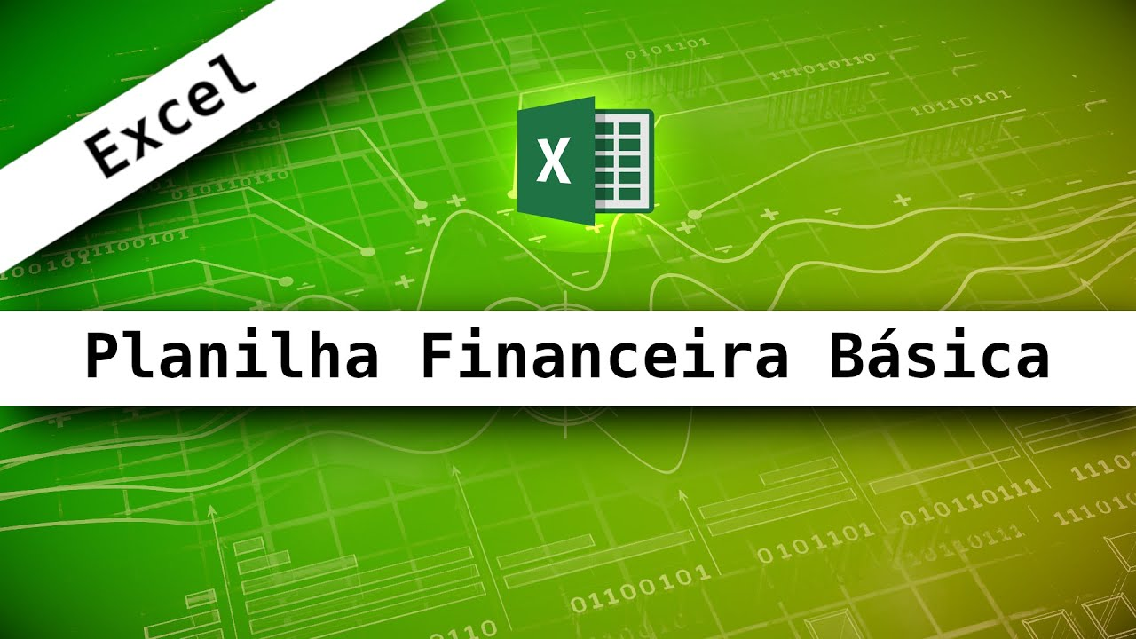 Excel - 2 - Planilha financeira básica - YouTube