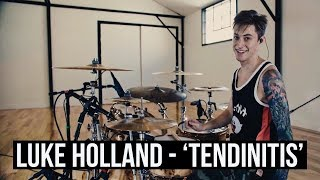 Luke Holland - Jason Richardson - 'Tendinitis' Drum Playthrough