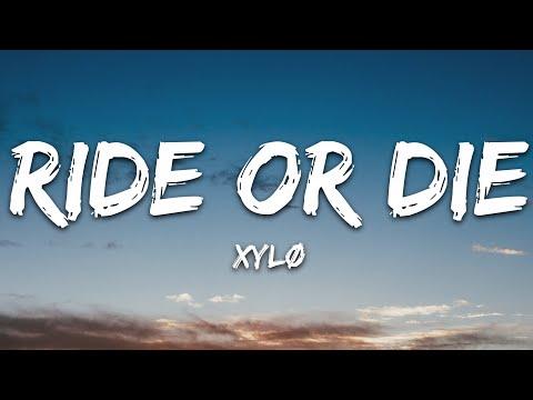 XylØ - Ride Or Die