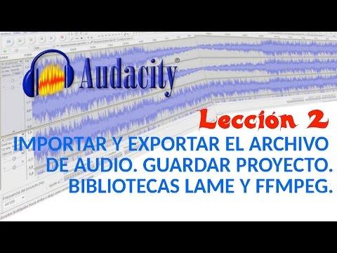 Tutorial Audacity 02/22 Importar y exportar audio. Guardar Proyecto. Bibliotecas LAME y FFMPEG.