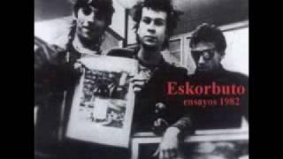 Eskorbuto- No Quiero Cambiar (Ensayos 1982)
