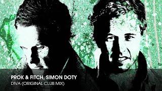 Prok & Fitch, Simon Doty - Diva (Original Club Mix)