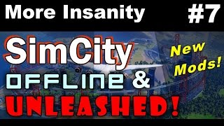 SimCity Offline & Unleashed #7 ►Insanity Road System 2.0! (2)◀ SimCity 5 (2013)
