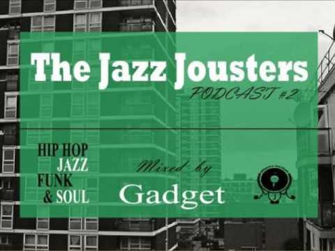 Jazz Jousters podcast #2 by Gadget [ Hip Hop Jazz, Funk & So