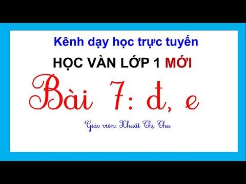 Học vần lớp 1 mới   BÀI 7: Đ, E   Tiếng Việt lớp 1  Sách Cánh Diều