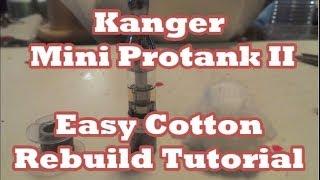 kanger mini protank ii easy cotton rebuild tutorial
