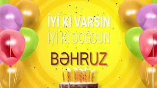 İyi ki doğdun BƏHRUZ - İsme Özel Doğum Günü Şarkısı (FULL VERSİYON)