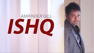 Ishq ( Full Video ) Amrinder Gill | Latest Punjabi Song 2016 | Speed Records