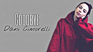 Goodbye Dani Cimorelli