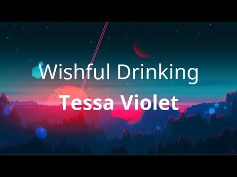 Download Tessa Violet - Wishful Drinking ( Lyrics )
