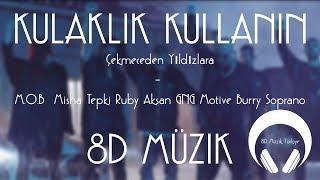 🎧 8D Müzik - Çekmeceden Yıldızlara - M.O.B  Misha Tepki Ruby Aksan GNG Motive Burry Soprano Video