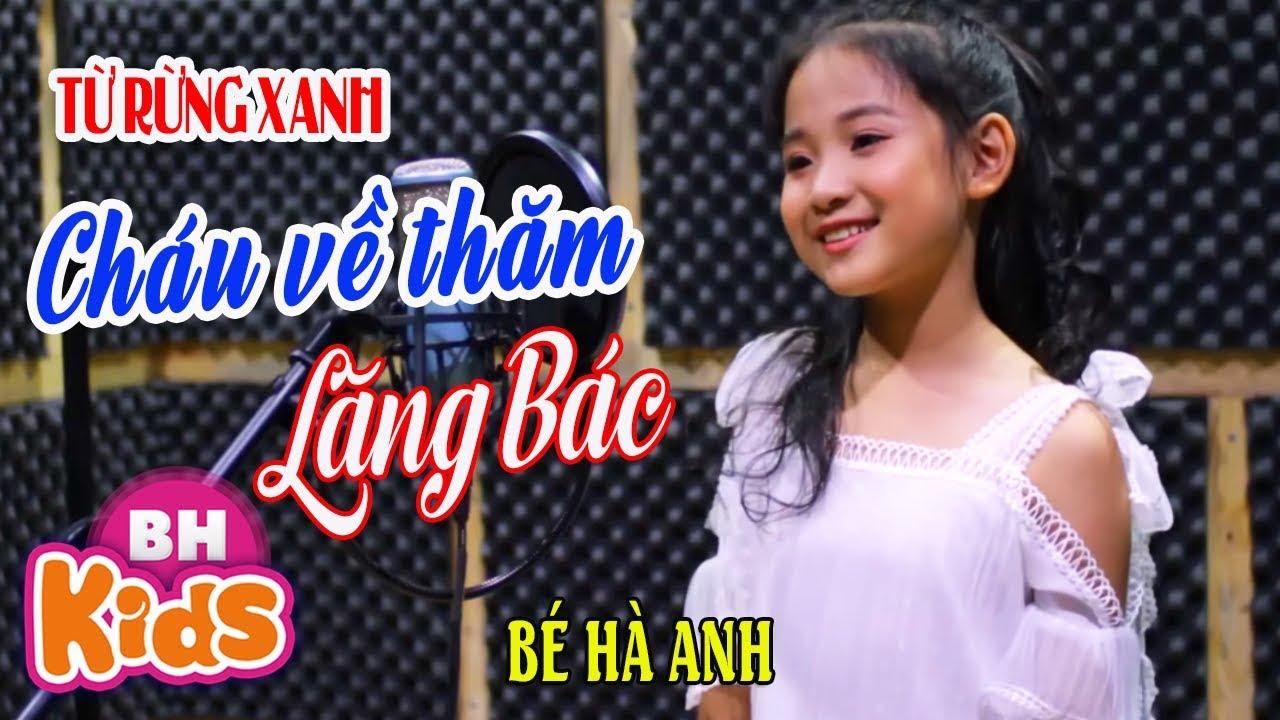 MV TỪ RỪNG XANH CHÁU VỀ THĂM LĂNG BÁC ♫ Bé Hà Anh ♫ Nhạc Thiếu Nhi