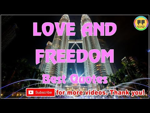 TOP 25 LOVE AND FREEDOM QUOTES - Best Freedom Quotes