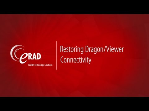 Restoring Dragon/eRAD Viewer Connectivity