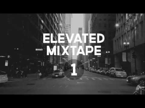 Elevated Mixtape Ep. 1