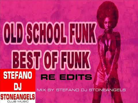OLD SCHOOL FUNK BEST OF MIX BY STEFANO DJ STONEANGELS