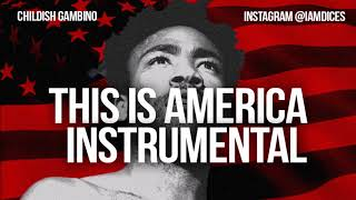 "Childish Gambino ""This is America"" Instrumental Prod. by Dices Mp3"