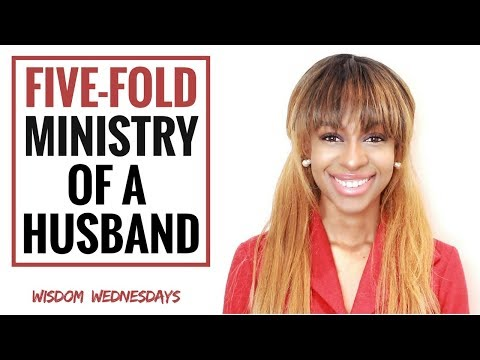FIVE-FOLD MINISTRY OF A GODLY HUSBAND - Wisdom Wednesdays