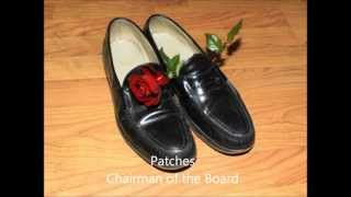Patches  -  Chairman of the Board