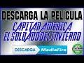 #CapitanAmerica #Soldado #Avengers Descarga Capitan America El Soldado del Invierno MEDIAFIRE