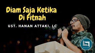 Ustadz Hanan Attaki Terbaru 2018 Ketika Di Fitnah Mending Diam Saja