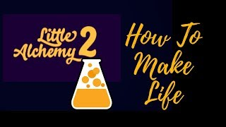 Little Alchemy 2-How To Make Life in 1 Minute
