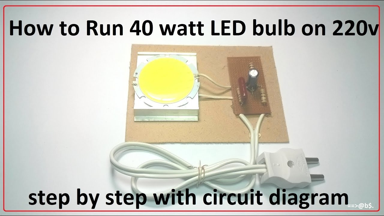 How to run 40 watt LED bulb on 220v easy step by step