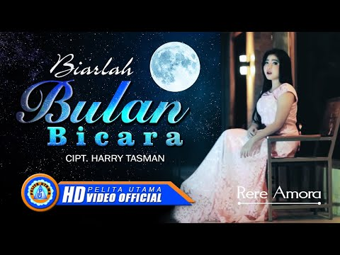 Rere Amora - BIARLAH BULAN BICARA (Official Music Video ) [HD]