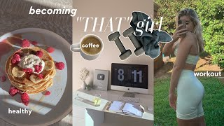 becoming &quotthat&quot girl! healthy food, workout &amp glow up (how to become &quotthat girl&quot!?)