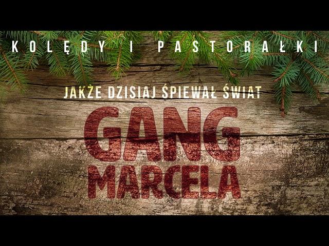 Gang Marcela - Jakże Dzisiaj Śpiewał Świat