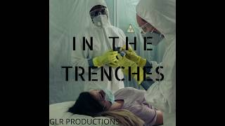 In The Trenches : A Tribute to Medical Staff ft. Amy Whitcomb & David Allen